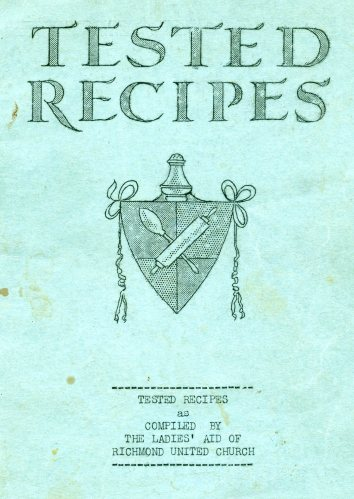 "Cover of ""Tested Recipes"" published in 1930 by the Ladies Aid to Richmond United Church. City of Richmond Archives, Richmond United Church fonds, Series 5, File 3"